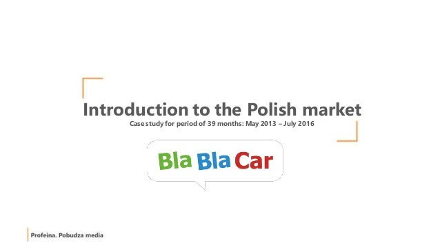 Introduction to the Polish market Case study for period of 39 months: May 2013 – July 2016
