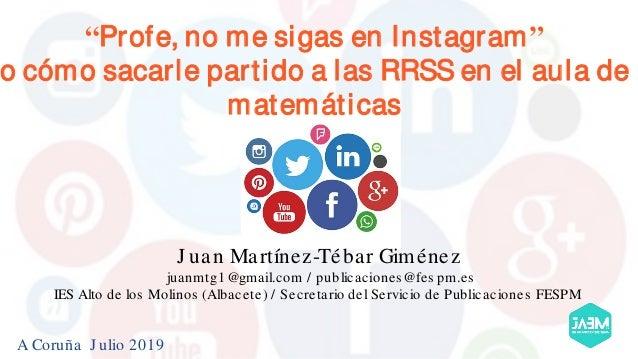J uan Martínez-Tébar Giménez juanmtg1@gmail.com / publicaciones@fes pm.es IES Alto de los Molinos (Albacete) / Secretario ...