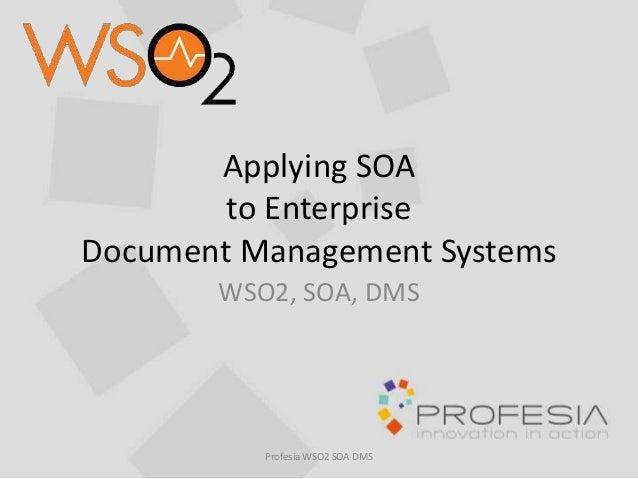 Applying Soa To An Enterprise Document Management System