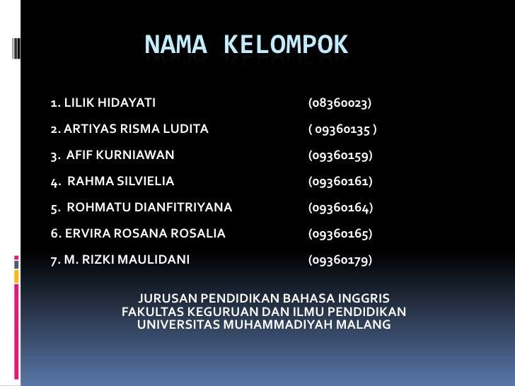 NAMA KELOMPOK1. LILIK HIDAYATI                  (08360023)2. ARTIYAS RISMA LUDITA            ( 09360135 )3. AFIF KURNIAWAN...