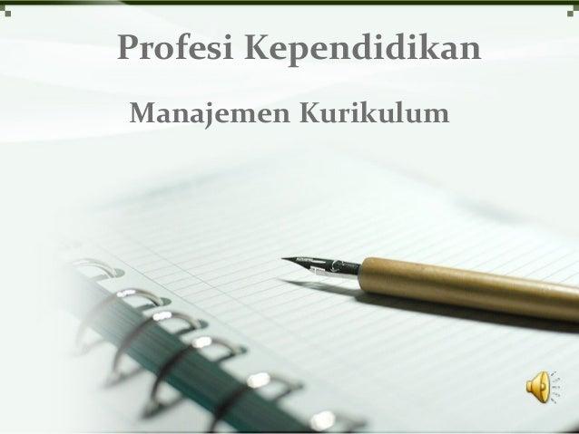 Profesi Kependidikan Manajemen Kurikulum
