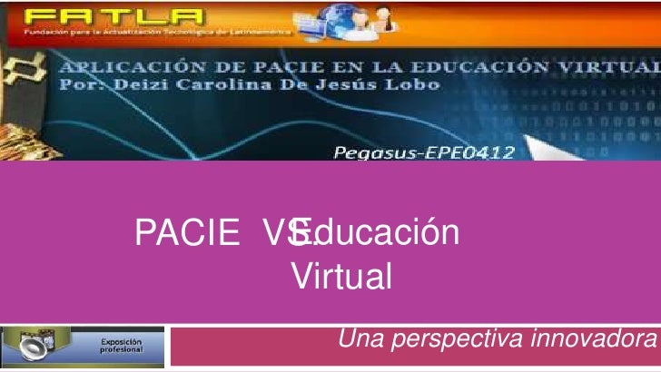 EducaciónPACIE VS.       Virtual         Una perspectiva innovadora