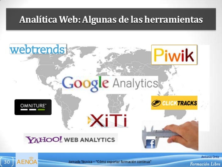 Analítica Web: Algunas de las herramientas                                                                       Antonio O...