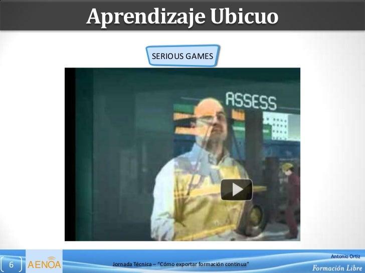 Aprendizaje Ubicuo                            SERIOUS GAMES                                                               ...
