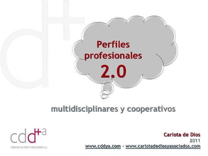 Perfiles        profesionales              2.0multidisciplinares y cooperativos                                         Ca...
