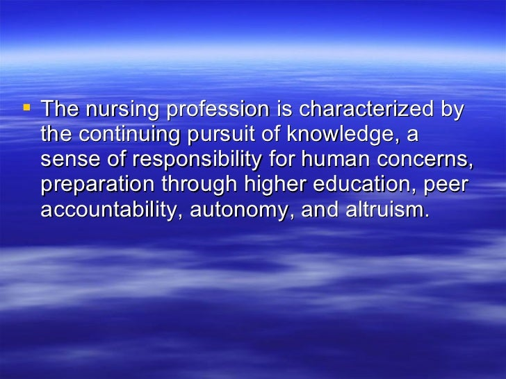 professional values and nursing foundation of the nursing profession are altruism autonomy human dig Practice in a manner that reflects commitment to the professional values of  altruism, autonomy, human dignity, integrity, social justice and cultural  competence.