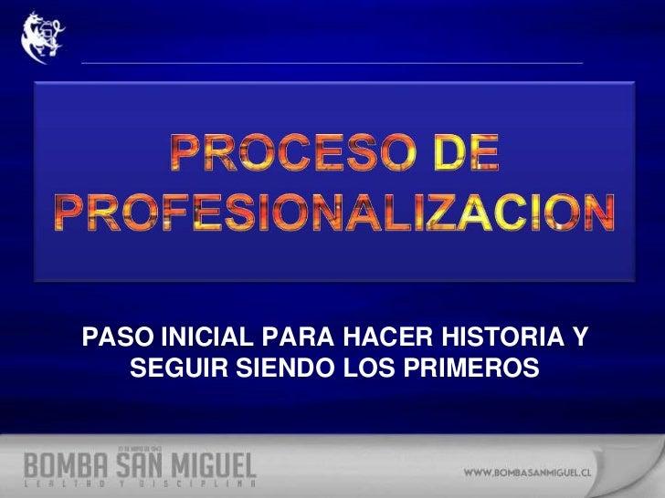 Profesionalizacion de la Bomba San Miguel Slide 2
