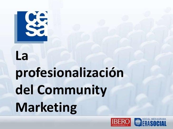 La profesionalización del Community Marketing<br />