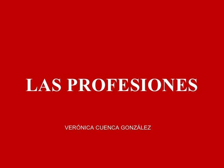 LAS PROFESIONES VERÓNICA CUENCA GONZÁLEZ