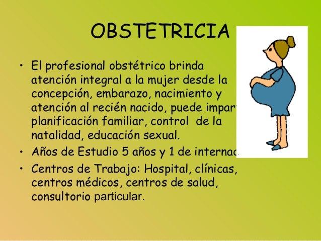 OBSTETRICIA • El profesional obstétrico brinda atención integral a la mujer desde la concepción, embarazo, nacimiento y at...
