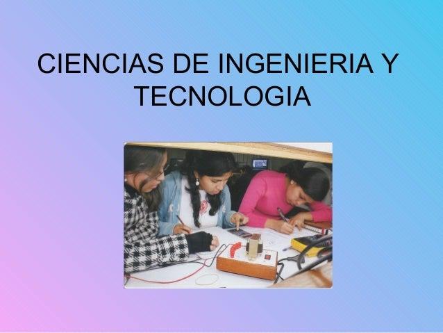 CIENCIAS DE INGENIERIA Y TECNOLOGIA