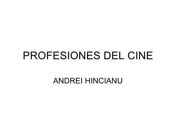 PROFESIONES DEL CINE ANDREI HINCIANU