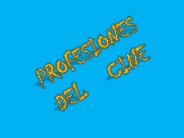 PROFESIONES        DEL    CINE<br />