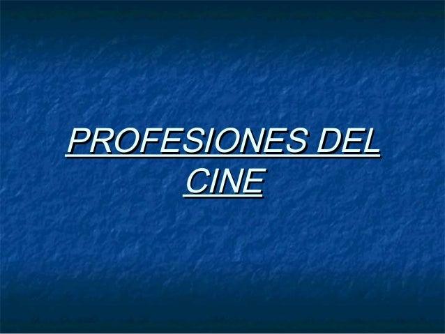 PROFESIONES DELPROFESIONES DEL CINECINE