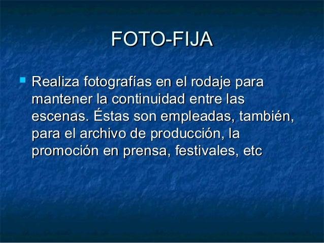 FOTO-FIJAFOTO-FIJA  Realiza fotografías en el rodaje paraRealiza fotografías en el rodaje para mantener la continuidad en...