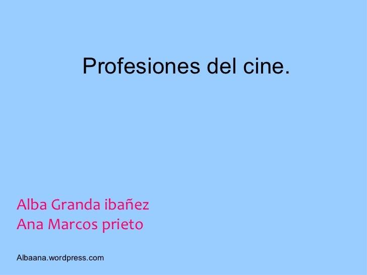 Profesiones del cine. Alba Granda ibañez Ana Marcos prieto Albaana.wordpress.com