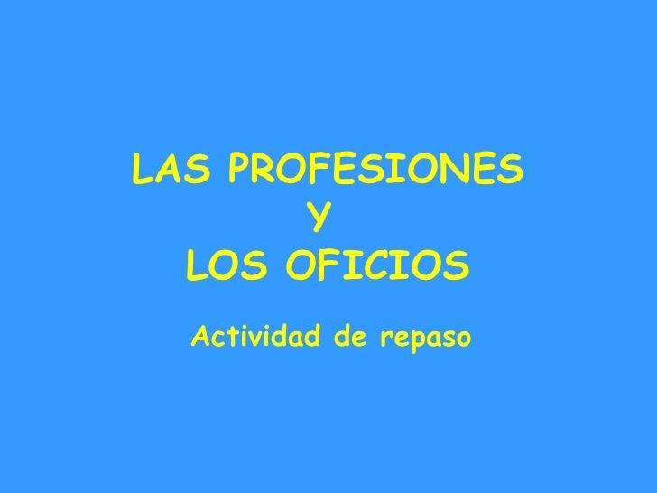 LAS PROFESIONES       Y  LOS OFICIOS  Actividad de repaso