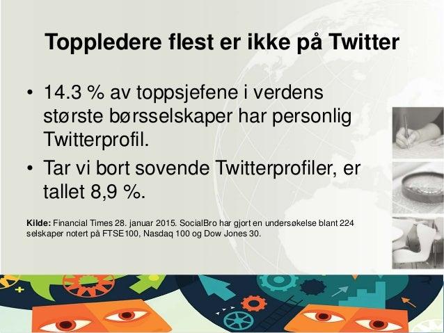 Profesjonell eller privat i sosiale medier? Slide 3