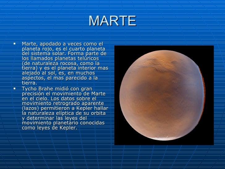 MARTE <ul><li>Marte, apodado a veces como el planeta rojo, es el cuarto planeta del sistema solar. Forma parte de los llam...