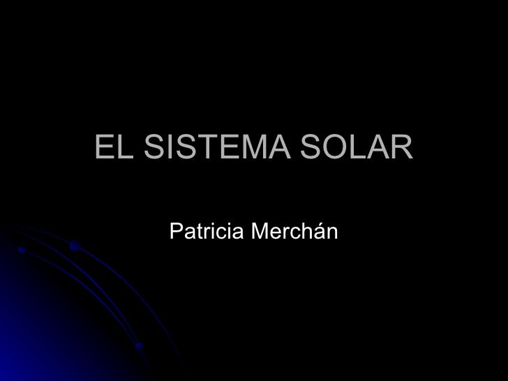 EL SISTEMA SOLAR Patricia Merchán