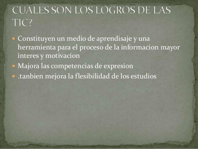  Constituyen un medio de aprendisaje y una  herramienta para el proceso de la informacion mayor  interes y motivacion Ma...