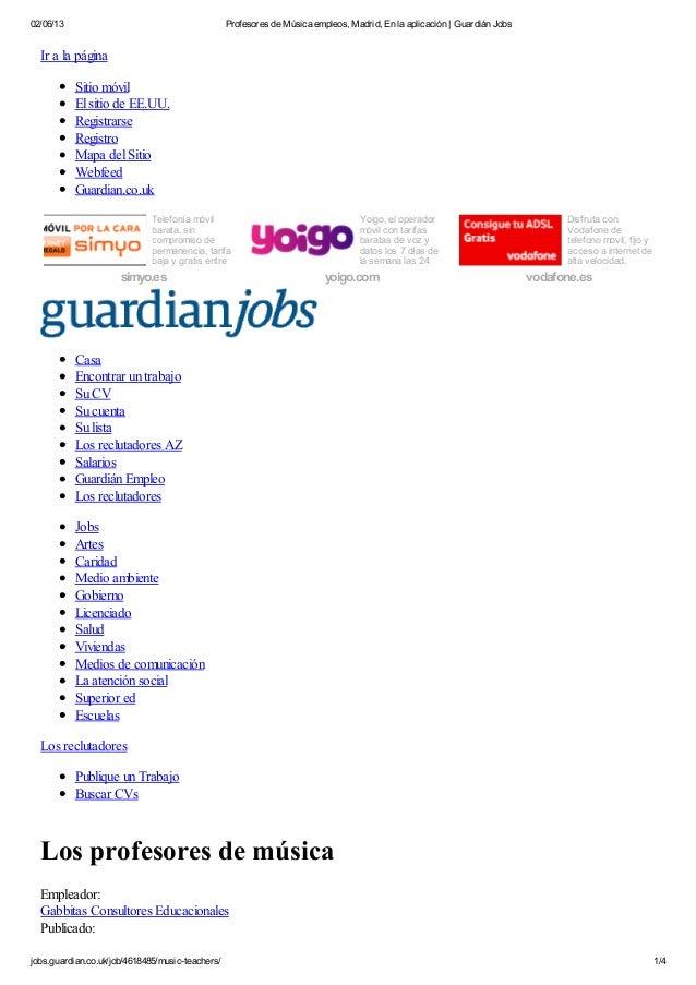 02/06/13 Profesores de Música empleos, Madrid, En la aplicación | Guardián Jobsjobs.guardian.co.uk/job/4618485/music-teach...
