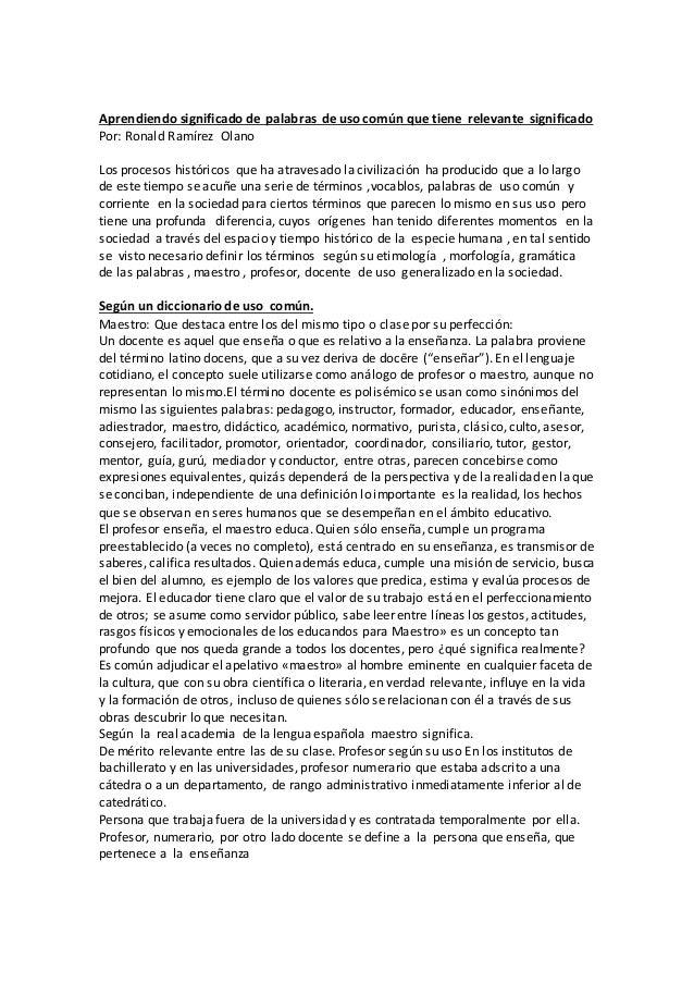 Aprendiendo significado de palabras de uso común que tiene relevante significado Por: Ronald Ramírez Olano Los procesos hi...