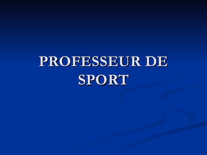 PROFESSEUR DE SPORT