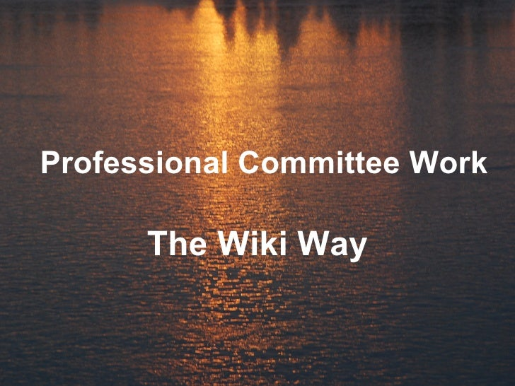 Professional Committee Work The Wiki Way