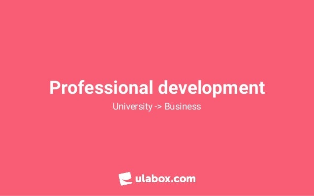 Professional development University -> Business