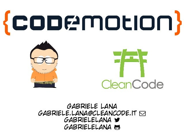 "Gabriele Lana gabriele.lana@cleancode.it ! gabrielelana "" gabrielelana #"