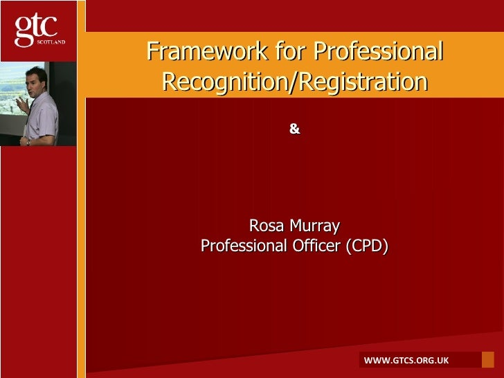 Framework for Professional Recognition/Registration & Rosa Murray Professional Officer (CPD)