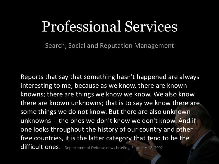 Professional Services         Search, Social and Reputation ManagementReports that say that something hasnt happened are a...