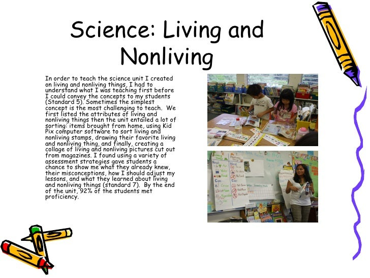 Science: Living and Nonliving <ul><li>In order to teach the science unit I created on living and nonliving things, I had t...