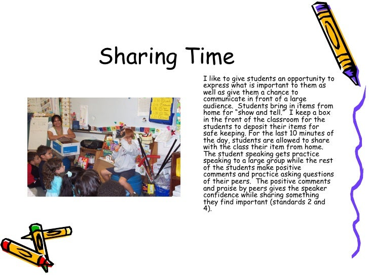 Sharing Time <ul><li>I like to give students an opportunity to express what is important to them as well as give them a ch...