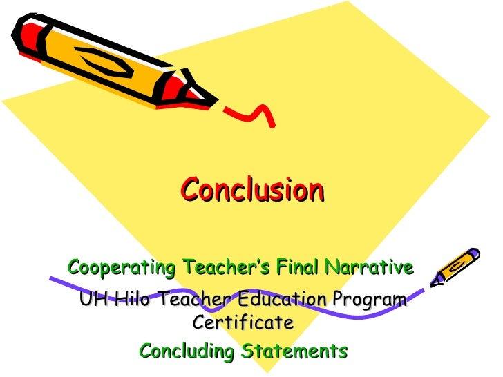 Conclusion Cooperating Teacher's Final Narrative   UH Hilo Teacher Education Program Certificate Concluding Statements