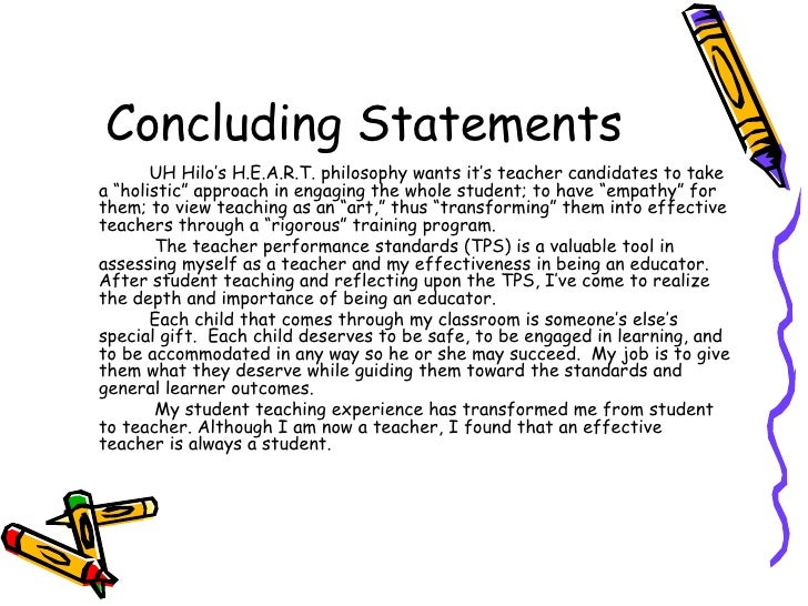 """Concluding Statements <ul><li>UH Hilo's H.E.A.R.T. philosophy wants it's teacher candidates to take a """"holistic"""" approach ..."""