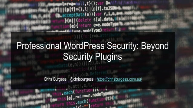Professional WordPress Security: Beyond Security Plugins