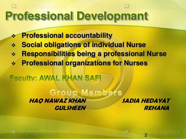 "accountability of nursing professionals ""professional nursing"" means the performance of an act that requires  the rn  takes responsibility and accepts accountability for practicing within the legal."