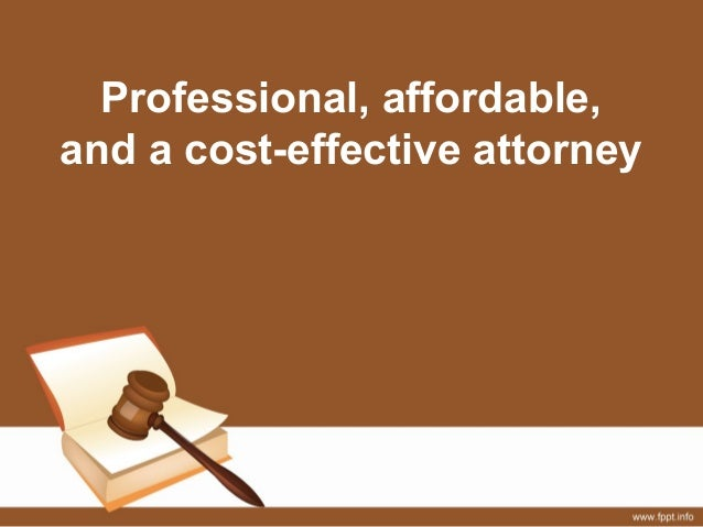 Professional, affordable, and a cost-effective attorney