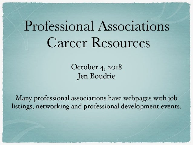 Professional Associations Career Resources October 4, 2018