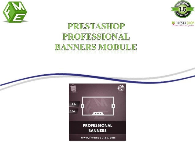 PrestaShop Professional Banners Module enables you to show your services and products impressively. This PrestaShop create...