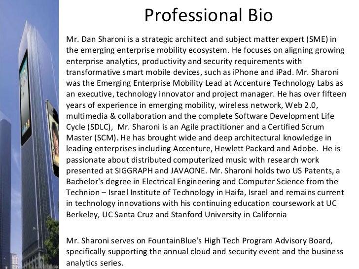 Professional Bio <ul><li>Mr. Dan Sharoni is a strategic architect andsubject matter expert (SME) in the emerging enterpri...