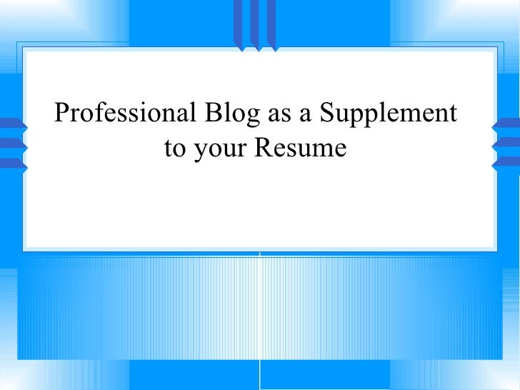 Professional Blog as a Supplement to your Resume