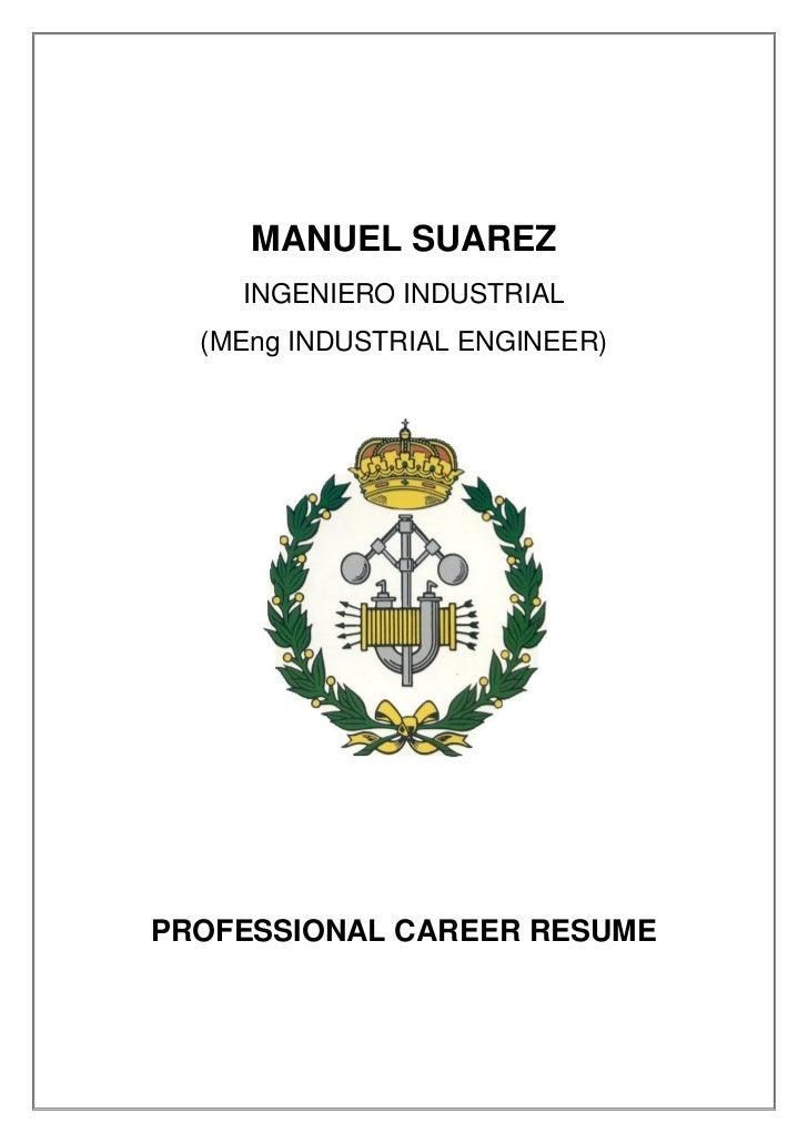 MANUEL SUAREZ    INGENIERO INDUSTRIAL  (MEng INDUSTRIAL ENGINEER)PROFESSIONAL CAREER RESUME