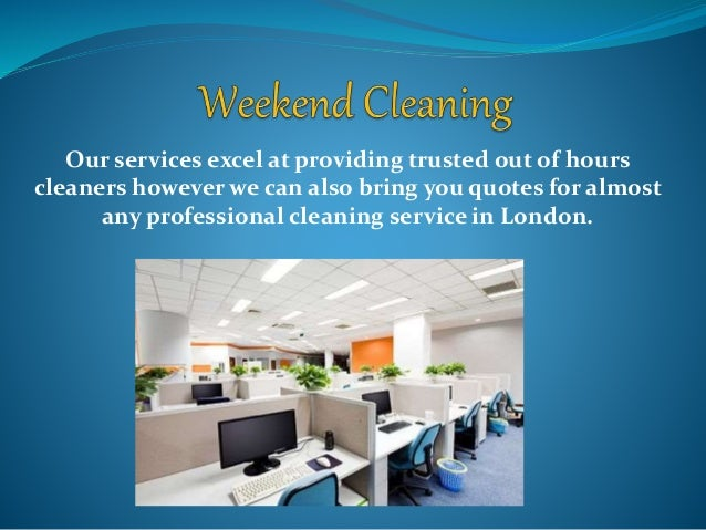 Our services excel at providing trusted out of hours cleaners however we can also bring you quotes for almost any professi...