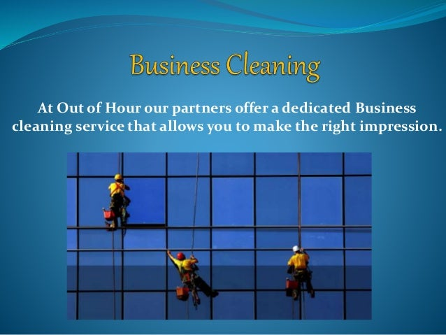At Out of Hour our partners offer a dedicated Business cleaning service that allows you to make the right impression.