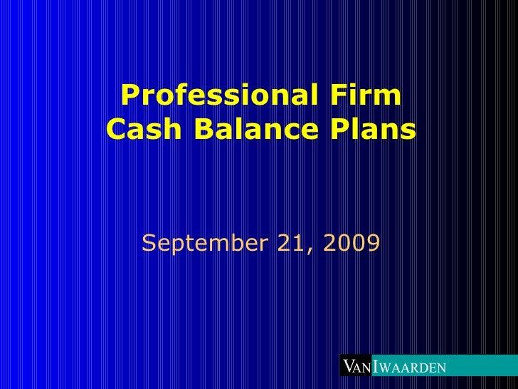 Professional Firm Cash Balance Plans September 21, 2009
