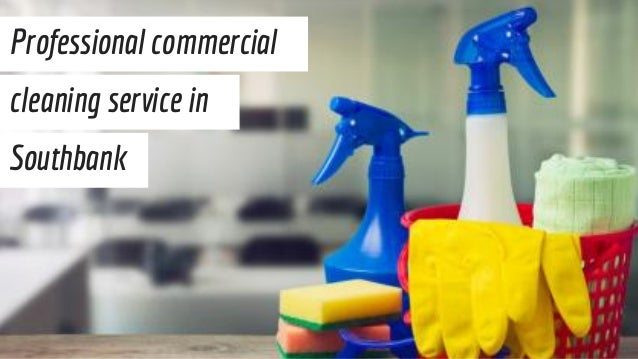 Professional commercial cleaning service in Southbank