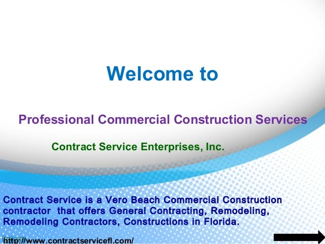 Welcome to Professional Commercial Construction Services Contract Service Enterprises, Inc.  Contract Service is a Vero Be...